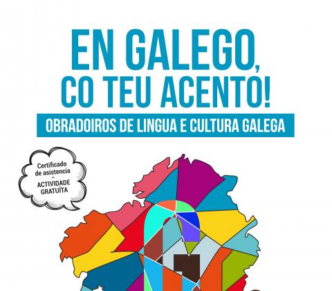 Cartel dos obradoiros de lingua e cultura En galego, co teu acento!