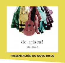 Presentación do novo disco das Maianas