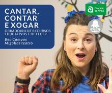 Cartaz do obradoiro Cantar, Contar e xogar impartido por Bea Campos de Migallas Teatro