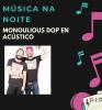 Cartel informativo da actuación de Monoulious DOP en acústico